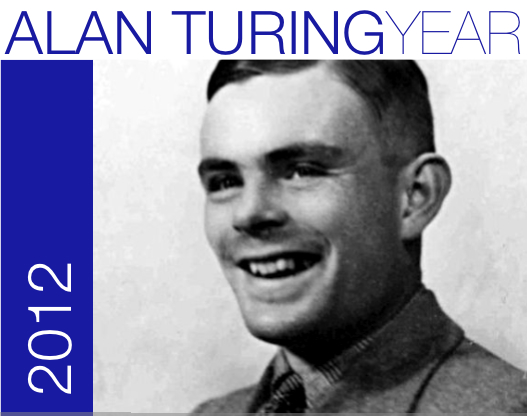 2012: Alan Turing Centenary Year